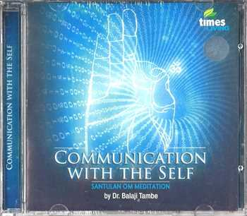 CD Communication with the Self, Dr. Balaji Tambe